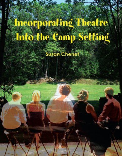 Read Online Incorporating Theatre Into the Camp Setting ebook