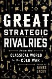 Book cover for Great Strategic Rivalries: From The Classical World to the Cold War
