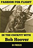 bob hoover book - In the Cockpit with Bob Hoover (Passion for Flight) (Volume 2)