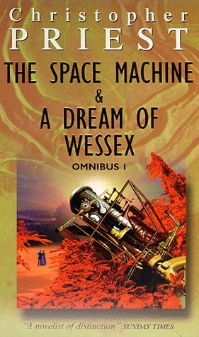By Christopher Priest - Omnibus I The Space Machine & A Dream of Wessex (No1) (1999-05-19) [Paperback]