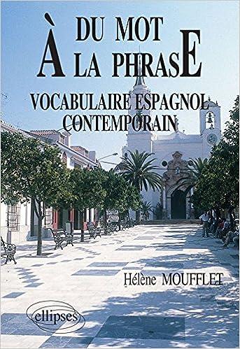 Livre Du Mot à la Phrase Vocabulaire Espagnol Contemporain epub pdf
