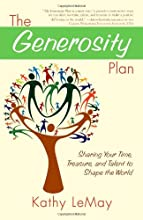 The Generosity Plan: Sharing Your Time, Treasure, and Talent to Shape the World
