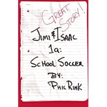 Jimi & Isaac 1a: School Soccer