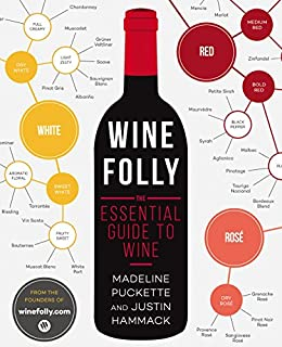 Wine Folly: The Essential Guide to Wine by [Puckette, Madeline]
