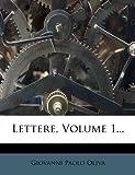 Lettere, Volume 1..., Giovanni Paolo Oliva, 1272578771