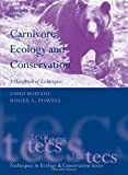 Carnivore Ecology and Conservation: A Handbook of Techniques (Techniques in Ecology & Conservation)