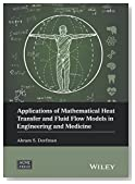 Applications of Mathematical Heat Transfer and Fluid Flow Models in Engineering and Medicine (Wiley-ASME Press Series)