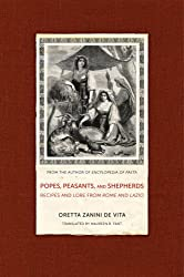 Popes, Peasants, and Shepherds: Recipes and Lore from Rome and Lazio