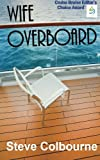 Wife Overboard: a cruise murder mystery that reveals the dark side of the cruise travel industry