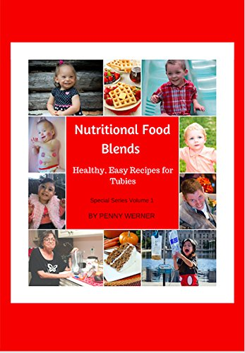 Nutritional Food Blends Healthy, Easy Recipes for Tubies Special -