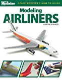 Modeling Airliners (FineScale Modeler Books)