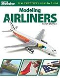 Modeling Airliners, Aaron Skinner, 0890248443
