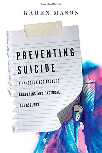 Preventing Suicide: A Handbook for Pastors, Chaplains and Pastoral Counselors pdf