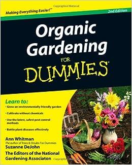 Organic Gardening For Dummies: Ann Whitman, Suzanne DeJohn, The National  Gardening Association: 9780470430675: Amazon.com: Books Great Pictures