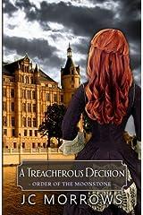 A Treacherous Decision (Order of the MoonStone) (Volume 2) Paperback