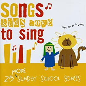 Amazon com 25 more sunday school songs kids love to sing various