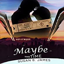 Maybe This Time: A Second Chance Romance Audiobook by Susan B. James Narrated by Stephanie Bentley