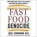 Fast Food Genocide: How Processed Food Is Killing Us and What We Can Do About It Audiobook by Joel Fuhrman Narrated by Tim Andres Pabon
