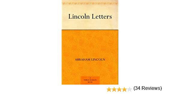 amazoncom lincoln letters ebook abraham lincoln kindle store