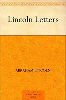 lincoln letters by lincoln abraham