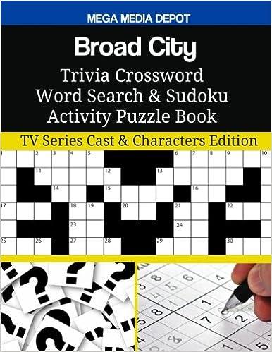 Amazon Com Broad City Trivia Crossword Word Search Sudoku Activity Puzzle Book Tv Series Cast Characters Edition 9781985583887 Depot Mega Media Books