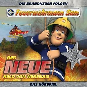 Der neue Held von nebenan (Feuerwehrmann Sam 1) Hörspiel