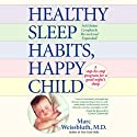 Healthy Sleep Habits, Happy Child Audiobook by Marc Weissbluth, MD Narrated by Paul Mantell