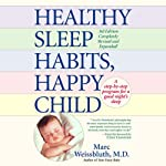 Healthy Sleep Habits, Happy Child | Marc Weissbluth MD