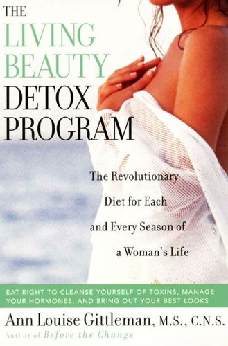 Living Beauty Detox Program The Revolutionary Diet For Each And