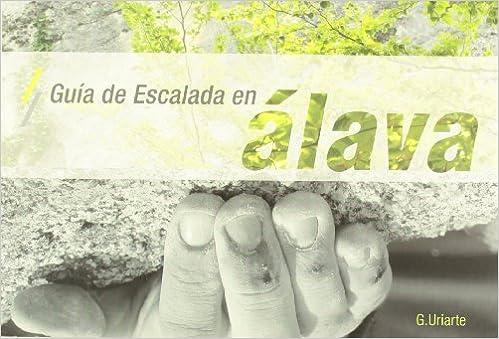 Guia de escalada en alava: Amazon.es: Uriarte Gonzalez ...