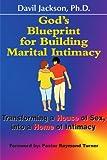 God's Blueprint for Building Marital Intimacy, Davil Jackson, 0595006973