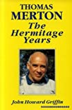 img - for Thomas Merton: The Hermitage Years book / textbook / text book