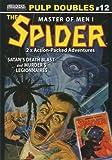 THE SPIDER - Master of Men - Pulp Doubles #12: Satan's Death Blast - and - Murder's Legionnaires (Paperback) (THE SPIDER - Master of Men, Issue #12)