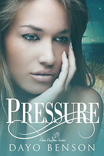 Search : Pressure: A Clean Contemporary Christian Romance (A Pure Passion Novel)