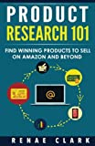 img - for Product Research 101: Find Winning Products to Sell on Amazon and Beyond book / textbook / text book
