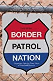 """In his scathing and deeply reported examination of the U.S. Border Patrol, Todd Miller argues that the agency has gone rogue since the Sept. 11 terrorist attacks, trampling on the dignity and rights of the undocumented with military-style tactics..."