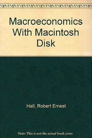 Macroeconomics With Macintosh Disk (Macroeconomics Norton)