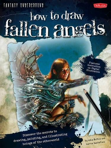 how-to-draw-fallen-angels-discover-the-secrets-to-drawing-painting-and-illustrating-beings-of-the-otherworld-fantasy-underground