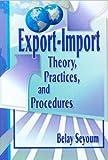 Export-Import Theory, Practices, and Procedures, Erdener Kaynak and Belay Seyoum, 0789005689