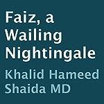 Faiz, a Wailing Nightingale | Khalid Hameed Shaida