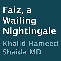 Faiz, a Wailing Nightingale