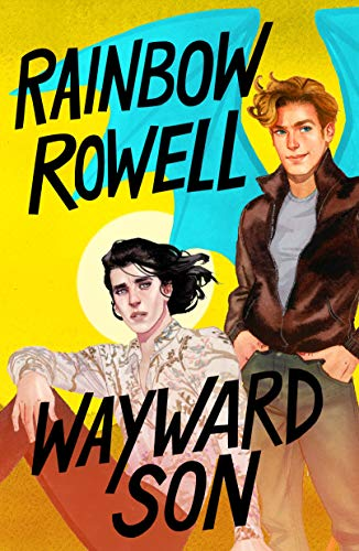 Wayward Son (Simon Snow Series Book 2) by [Rowell, Rainbow]