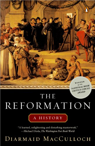 The Reformation (Christianity The First Three Thousand Years Ebook)