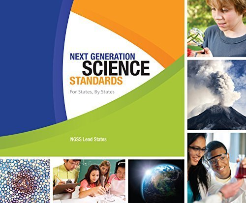 Next Generation Science Standards: For States, By States by NGSS Lead States (2013-08-15)