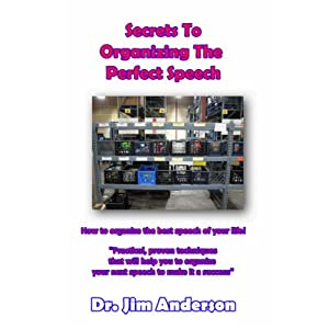 Secrets to Organizing the Perfect Speech: How to Organize the Best Speech of Your Life! Audiobook
