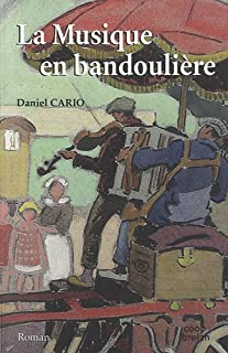 La musique en bandoulière, Cario, Daniel