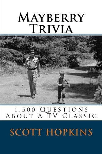 Download Mayberry Trivia: 1,500 Questions About A TV Classic pdf epub