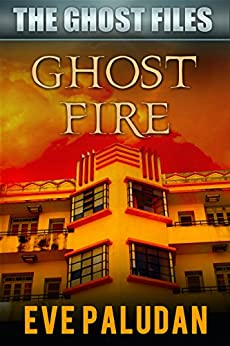 Ghost Fire (The Ghost Files Book 3) by [Paludan, Eve]