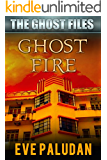 Ghost Fire (The Ghost Files Book 3)