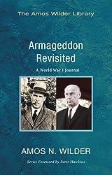 Armageddon Revisited: A World War I Journal (Amos Wilder Library)